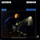 GEORGE BENSON Bad Benson album cover