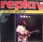 GEORGE BENSON Replay On George Benson album cover
