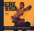 GEORGE BENSON Walking to New Orleans : Remembering Chuck Berry and Fats Domino album cover