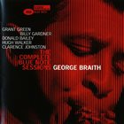 GEORGE BRAITH Complete Blue Note Sessions album cover