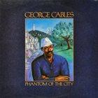GEORGE CABLES Phantom Of The City album cover