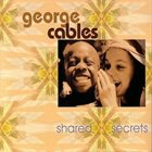 GEORGE CABLES Shared Secrets album cover
