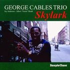 GEORGE CABLES Skylark album cover
