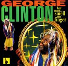 GEORGE CLINTON Hey Man... Smell My Finger album cover