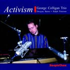GEORGE COLLIGAN George Colligan Trio : Activism album cover