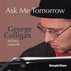 GEORGE COLLIGAN Ask Me Tomorrow album cover