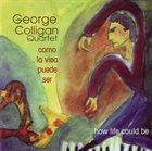 GEORGE COLLIGAN Como la vida puede ser (How Life Could Be) album cover