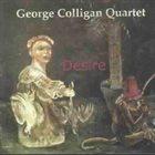 GEORGE COLLIGAN George Colligan Quartet : Desire album cover