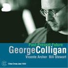 GEORGE COLLIGAN Past-Present-Future album cover