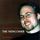 GEORGE COLLIGAN The Newcomer album cover