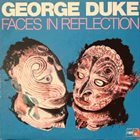 GEORGE DUKE Faces in Reflection album cover
