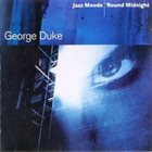 GEORGE DUKE Jazz Moods : 'Round Midnight album cover