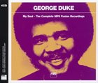 GEORGE DUKE My Soul: The Complete MPS Fusion Recordings (1971-76) album cover