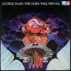 GEORGE DUKE The Aura Will Prevail album cover