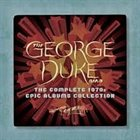 GEORGE DUKE The Complete 1970s Epic Albums Collection album cover