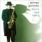 GEORGE GARZONE Four's And Two's album cover