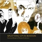 GEORGE GARZONE Garzone / Bergonzi / Moses / Andersson : Splitting Up In Boston album cover