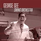 GEORGE GEE Swing Makes You Happy! album cover