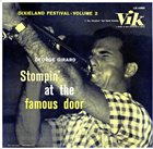 GEORGE GIRARD Dixieland Festival, Volume II : Stomping At The Famous Door album cover