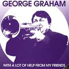 GEORGE GRAHAM With a Lot of Help from My Friends album cover