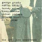 GEORGE GRUNTZ Mental Cruelty album cover