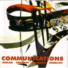GEORGE HASLAM Haslam, Nesterov, Solianick, Khmeliov : Communications album cover