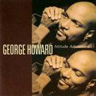 GEORGE HOWARD Attitude Adjustment album cover