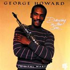 GEORGE HOWARD Dancing In The Sun album cover
