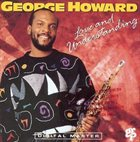 GEORGE HOWARD Love and Understanding album cover