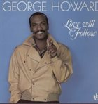 GEORGE HOWARD Love Will Follow album cover