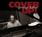 GEORGE KAHN Cover Up album cover
