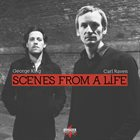 GEORGE KING George King & Carl Raven :  Scenes From A Life album cover