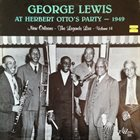 GEORGE LEWIS (CLARINET) At Herbert Otto's Party - 1949 album cover