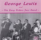 GEORGE LEWIS (CLARINET) George Lewis And The Easy Riders Jazz Band album cover