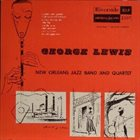GEORGE LEWIS (CLARINET) New Orleans Jazz Band And Quartet album cover