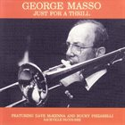 GEORGE MASSO Just for a Thrill album cover