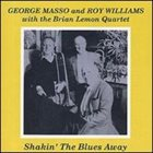 GEORGE MASSO Shakin' the Blues Away album cover