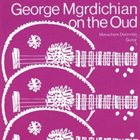 GEORGE MGRDICHIAN & MENACHEM DWORMAN On The Oud album cover