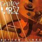 GEORGE MRAZ Bottom Lines album cover