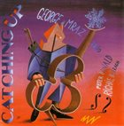 GEORGE MRAZ Catching Up album cover