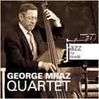 GEORGE MRAZ George Mraz Quartet : Jazz at The Castle album cover