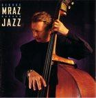 GEORGE MRAZ Jazz album cover