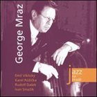 GEORGE MRAZ Jazz at Prague Castle 2004 album cover