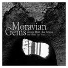 GEORGE MRAZ George Mraz & Iva Bittova : Moravian Gems album cover