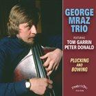 GEORGE MRAZ Plucking & Bowing album cover