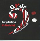 GEORGE PORTER JR. It's Time to Funk album cover