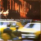 GEORGE RUSSELL George Russell & The Living Time Orchestra  :