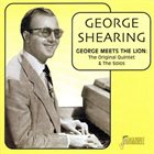 GEORGE SHEARING George Meets The Lion: The Original Quintet & The Solos album cover
