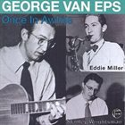 GEORGE VAN EPS Once In Awhile album cover