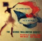 GEORGE WALLINGTON Jazz at Hotchkiss (aka Dance Of The Infidels) album cover